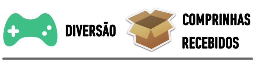 DIVERSÃO - COMPRINHAS e RECEBIDOS