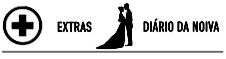 EXTRAS - DIÁRIO DA NOIVA