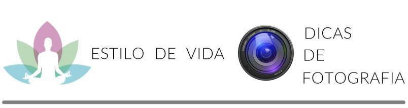 ESTILO DE VIDA - DICA DE FOTOGRAFIA