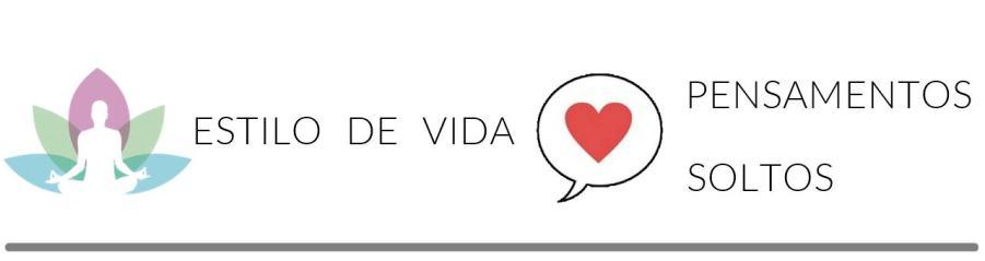 ESTILO DE VIDA - PENSAMENTOS SOLTOS