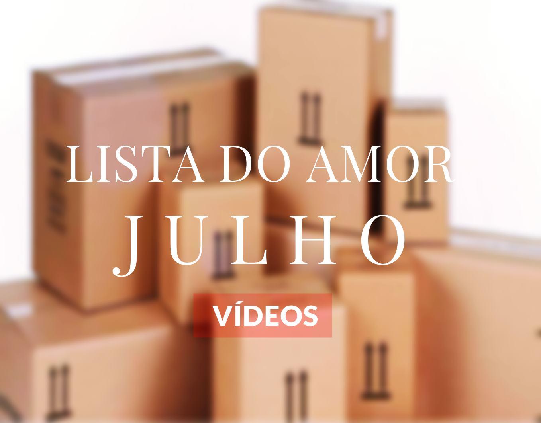 FAVORITOS DE JULHO | LISTA DO AMOR