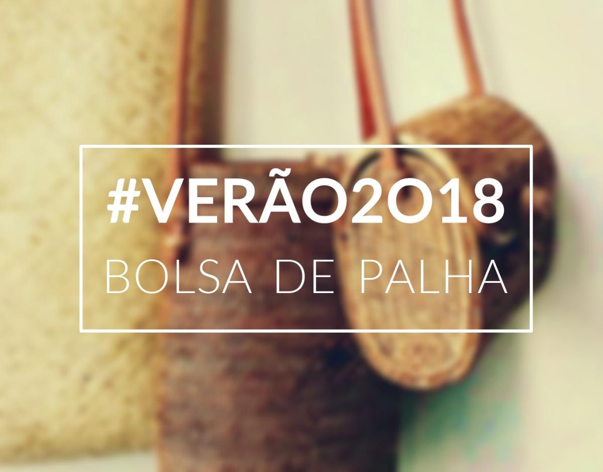 TENDÊNCIA VERÃO 2018 | BOLSA DE PALHA